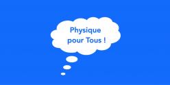 Physique pour Tous !